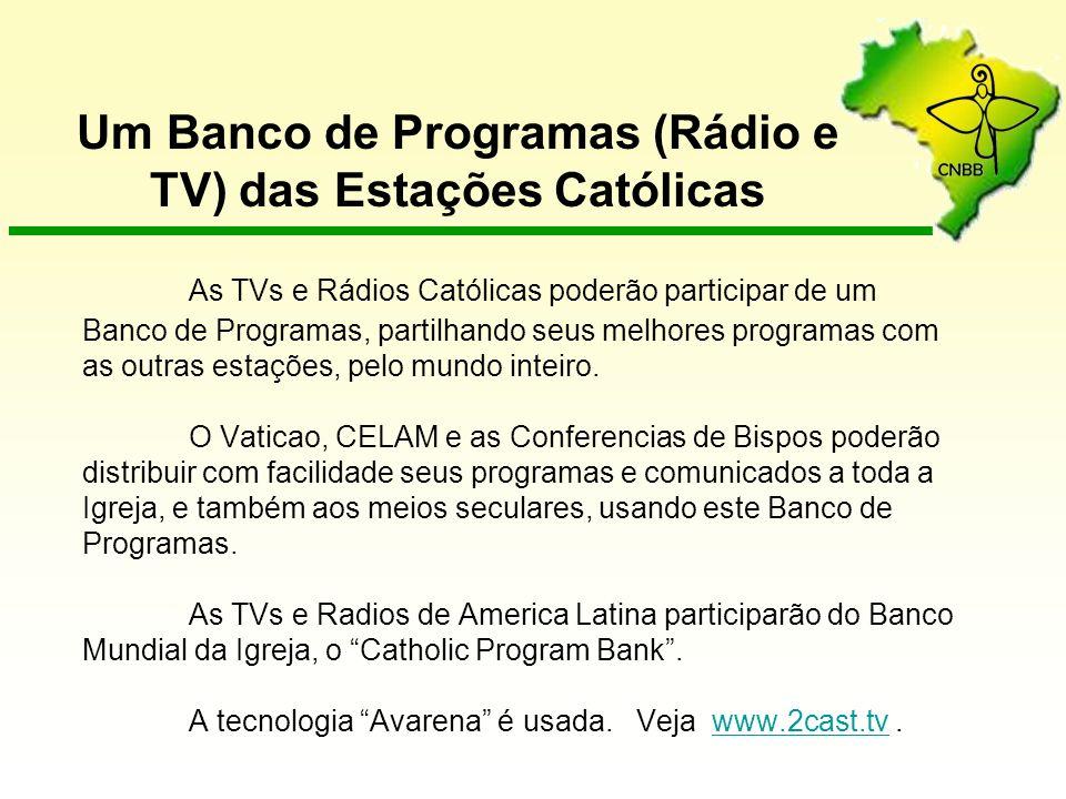 As TVs e Rádios Católicas poderão participar de um Banco de Programas, partilhando seus melhores programas com as outras estações, pelo mundo inteiro.