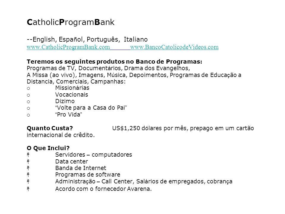 CatholicProgramBank --English,Espa ñ ol,Português, Italiano www.CatholicProgramBank.com www.BancoCatolicodeVideos.com Teremos os seguintes produtos no