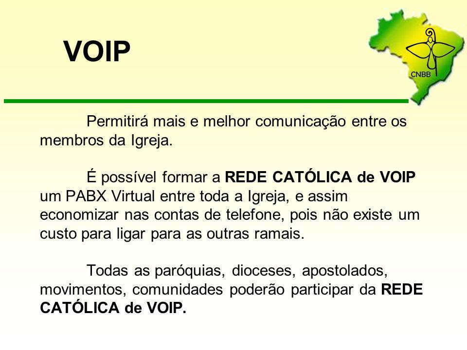 Permitirá mais e melhor comunicação entre os membros da Igreja. É possível formar a REDE CATÓLICA de VOIP um PABX Virtual entre toda a Igreja, e assim