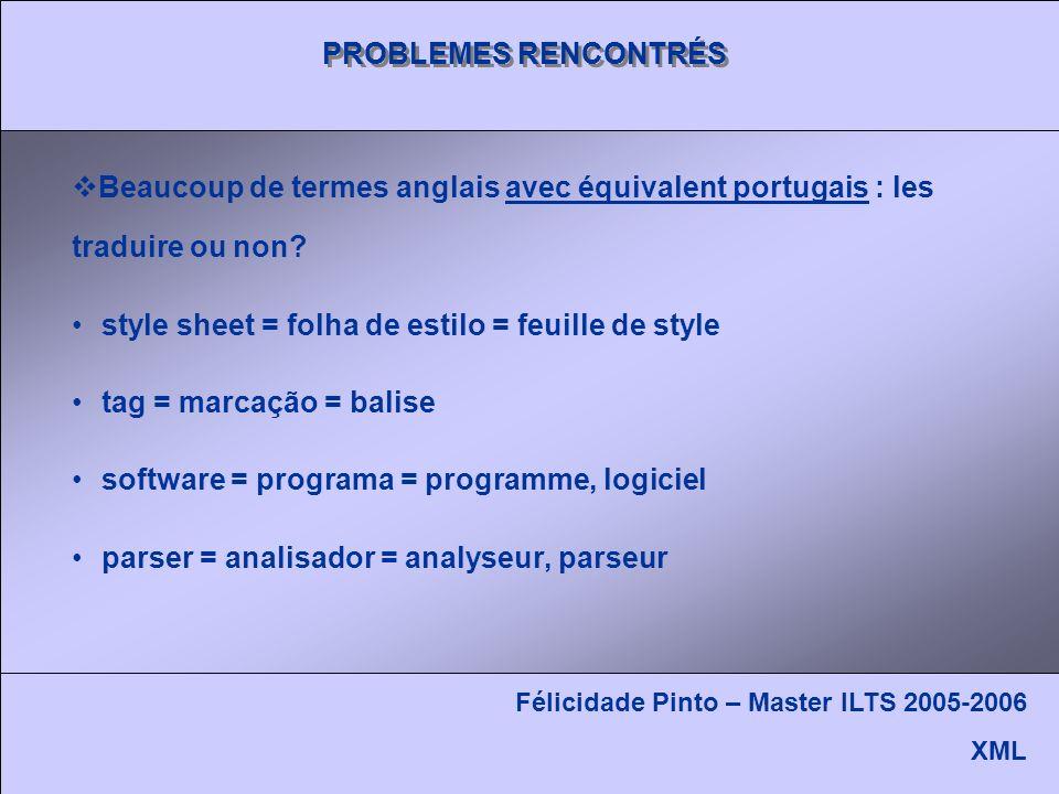 PROBLEMES RENCONTRÉS Beaucoup de termes anglais avec équivalent portugais : les traduire ou non.
