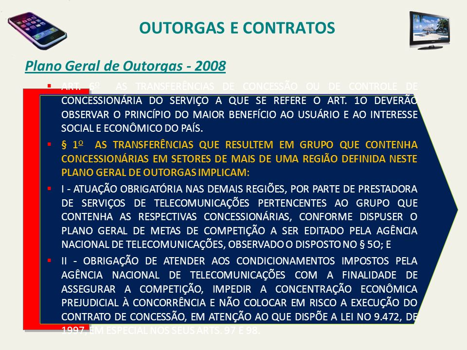 Plano Geral de Outorgas - 2008 OUTORGAS E CONTRATOS ART.