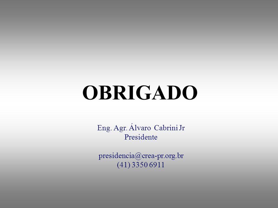 Eng. Agr. Álvaro Cabrini Jr Presidente presidencia@crea-pr.org.br (41) 3350 6911 OBRIGADO