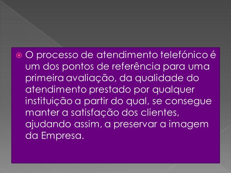 O processo de atendimento telefónico é um dos pontos de referência para uma primeira avaliação, da qualidade do atendimento prestado por qualquer inst