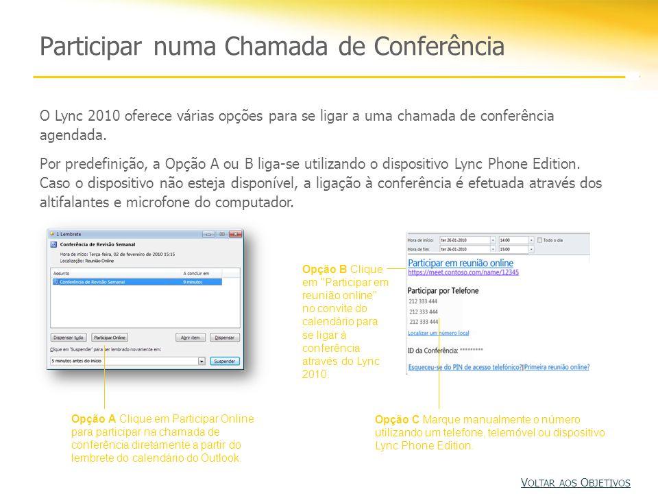 Participar numa Chamada de Conferência Opção A Clique em Participar Online para participar na chamada de conferência diretamente a partir do lembrete do calendário do Outlook.