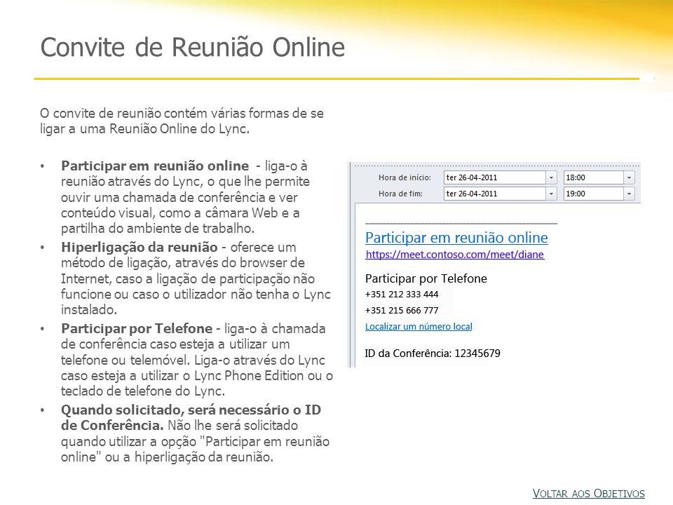 Convite de Reunião Online O convite de reunião contém várias formas de se ligar a uma Reunião Online do Lync. Participar em reunião online - liga-o à