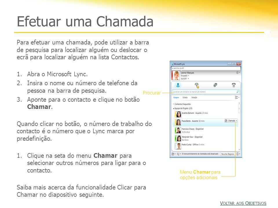Clicar para Chamar O Lync 2010 possui a funcionalidade Clicar para Chamar.