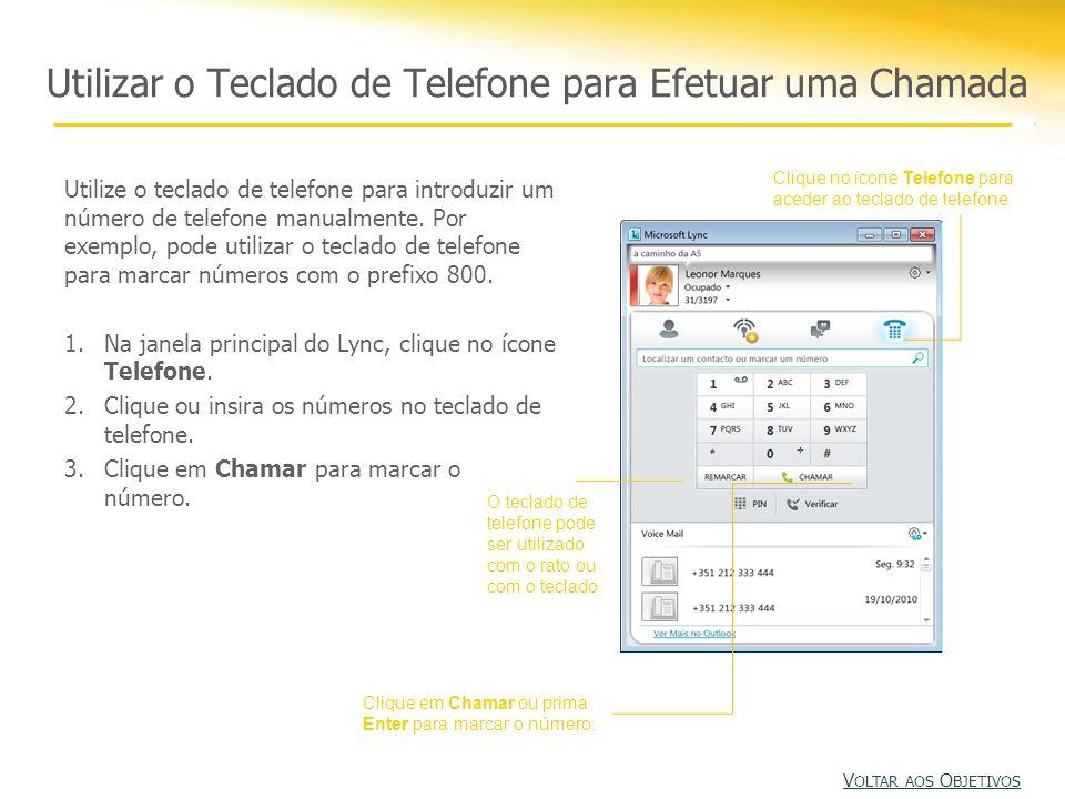 Utilizar o Teclado de Telefone para Efetuar uma Chamada Utilize o teclado de telefone para introduzir um número de telefone manualmente. Por exemplo,