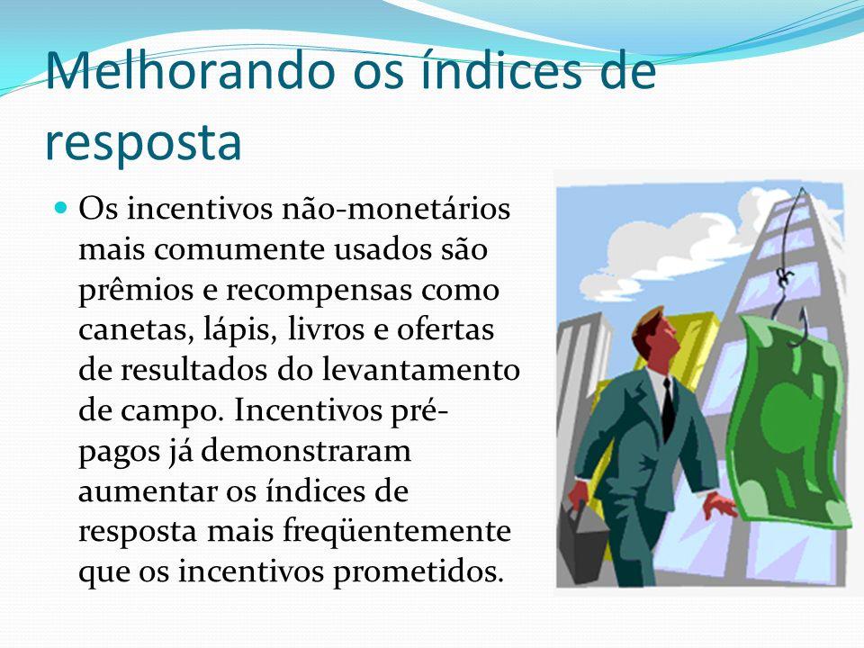 Melhorando os índices de resposta Os incentivos não-monetários mais comumente usados são prêmios e recompensas como canetas, lápis, livros e ofertas d