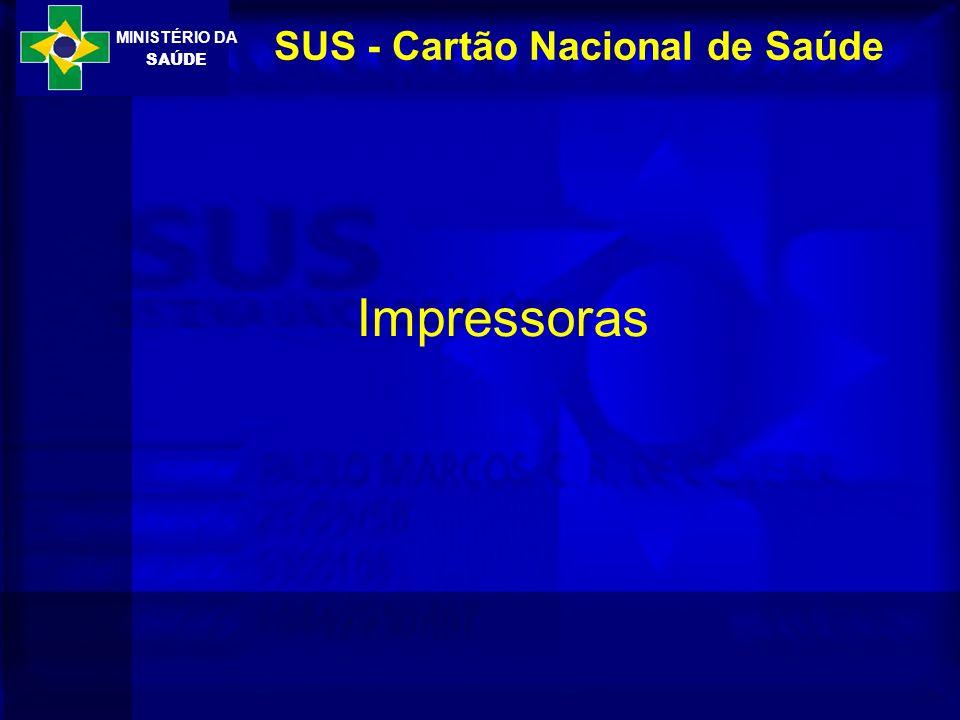 MINISTÉRIO DA SAÚDE SUS - Cartão Nacional de Saúde Impressoras
