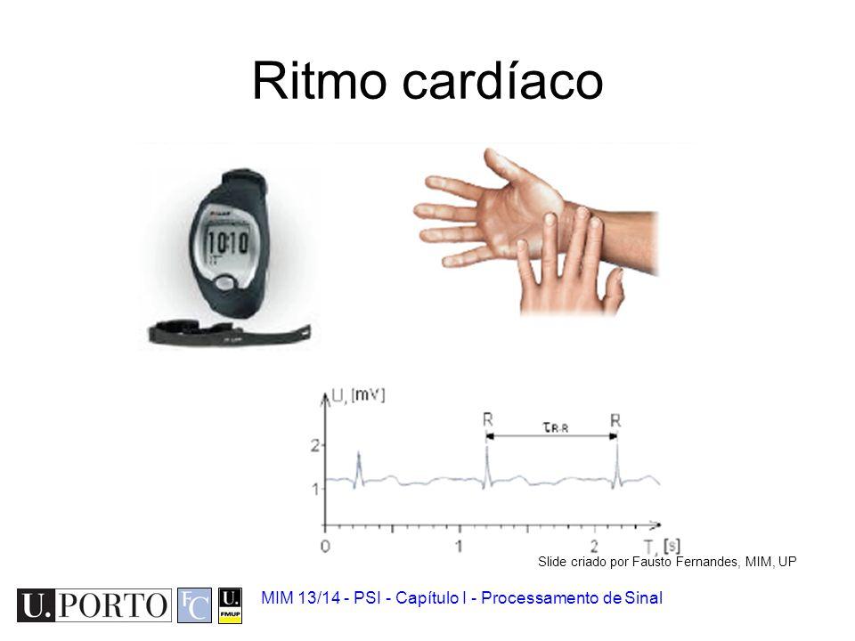 Electrocardiograma (ECG) Registo da actividade eléctrica do coração MIM 13/14 - PSI - Capítulo I - Processamento de Sinal Slide criado por Fausto Fern