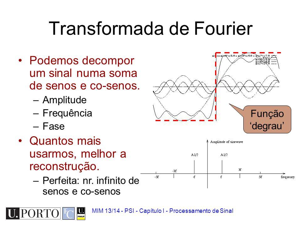MIM 13/14 - PSI - Capítulo I - Processamento de Sinal Transformada de Fourier Directa: Note: Inversa
