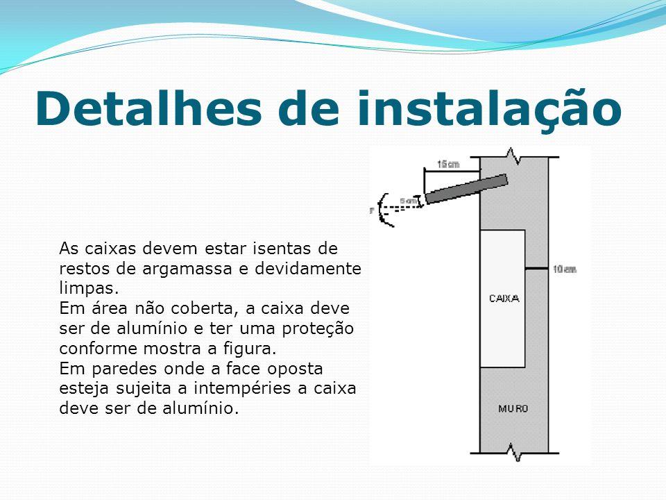 Tubulação secundária em apartamentos e residências Em apartamentos e residências, a tubulação secundária interliga as caixas de saída entre si, podendo ser de forma seqüencial ou não