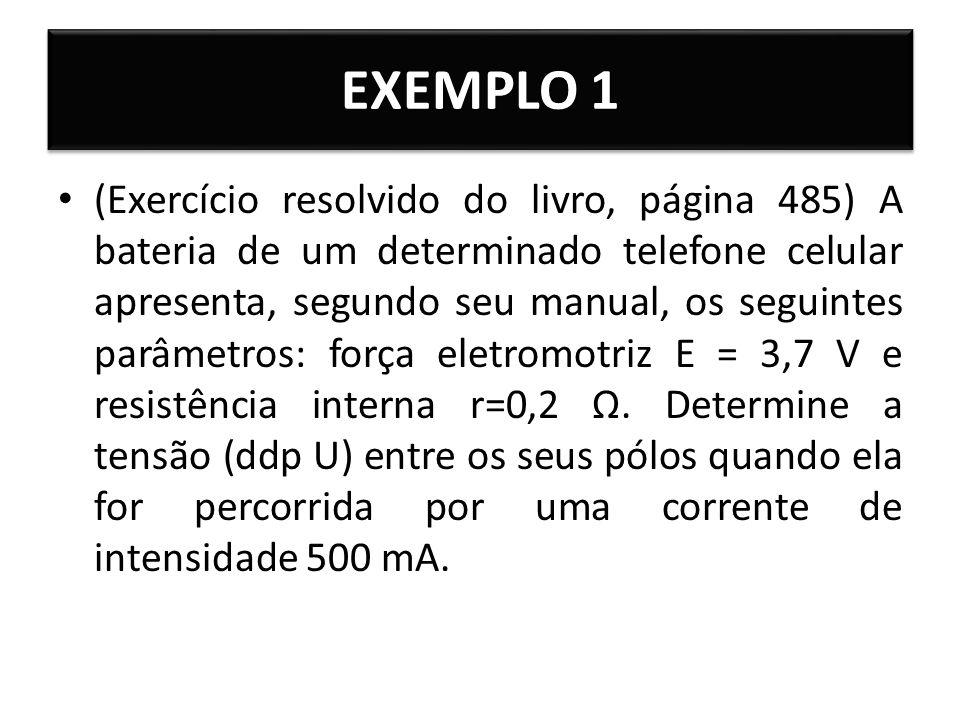 EXEMPLO 1 (Exercício resolvido do livro, página 485) A bateria de um determinado telefone celular apresenta, segundo seu manual, os seguintes parâmetr