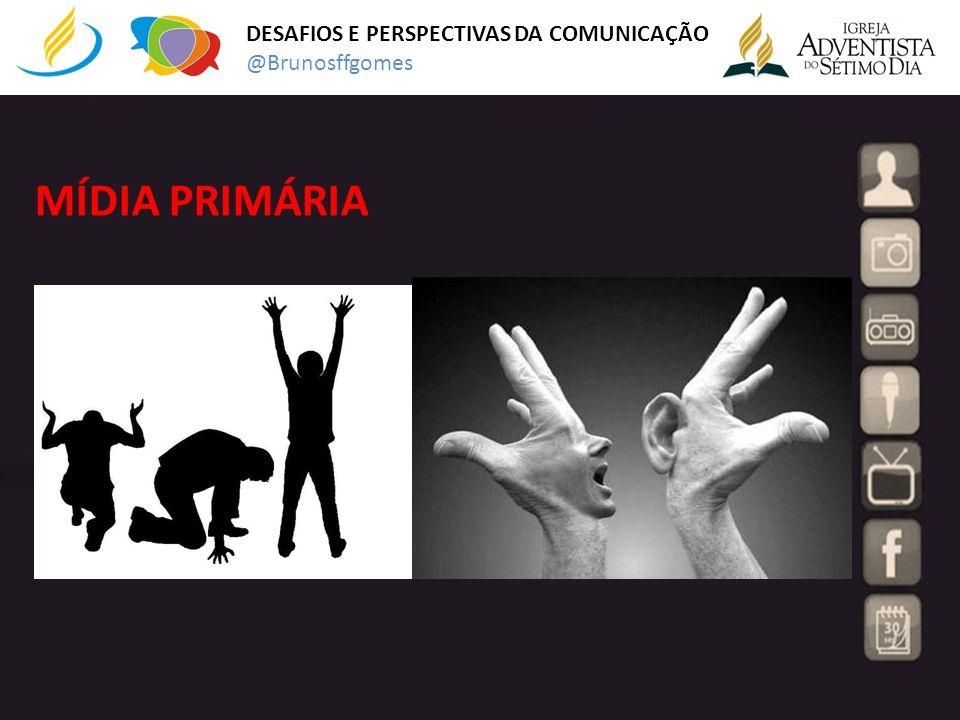 DESAFIOS E PERSPECTIVAS DA COMUNICAÇÃO @Brunosffgomes Cada nó deste sistema precisa se comunicar.