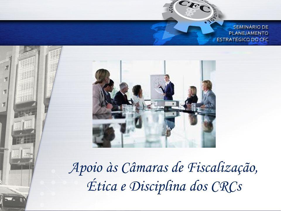 Apoio às Câmaras de Fiscalização, Ética e Disciplina dos CRCs