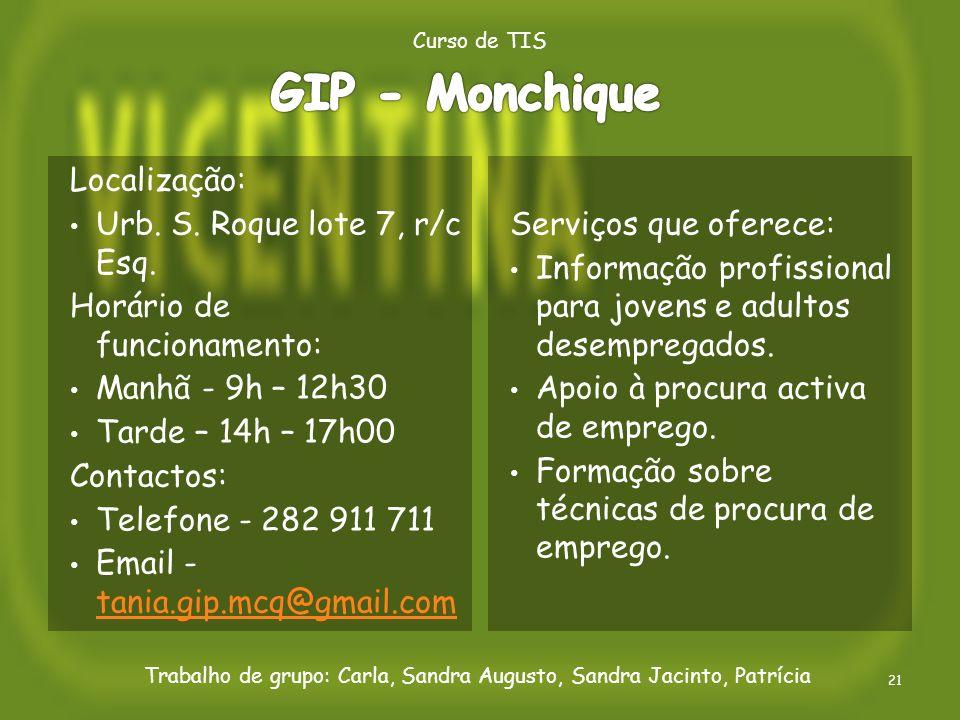 Localização: Urb. S. Roque lote 7, r/c Esq. Horário de funcionamento: Manhã - 9h – 12h30 Tarde – 14h – 17h00 Contactos: Telefone - 282 911 711 Email -