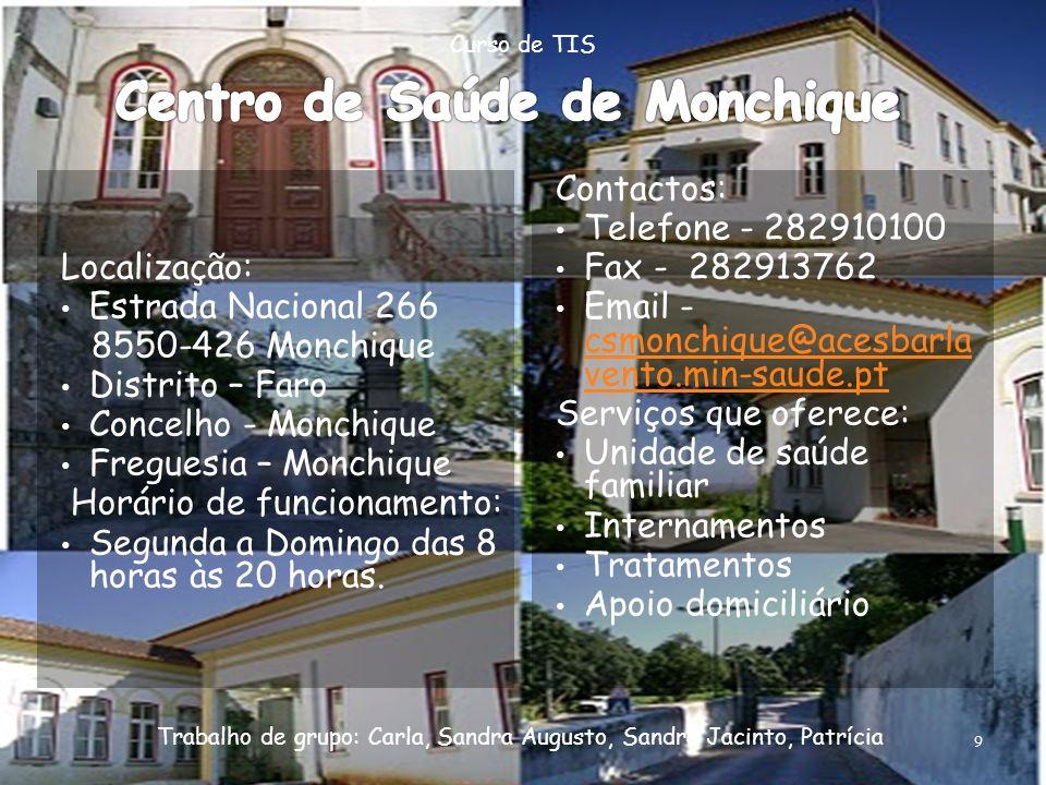 Localização: Estrada Nacional 266 8550-426 Monchique Distrito – Faro Concelho - Monchique Freguesia – Monchique Horário de funcionamento: Segunda a Do