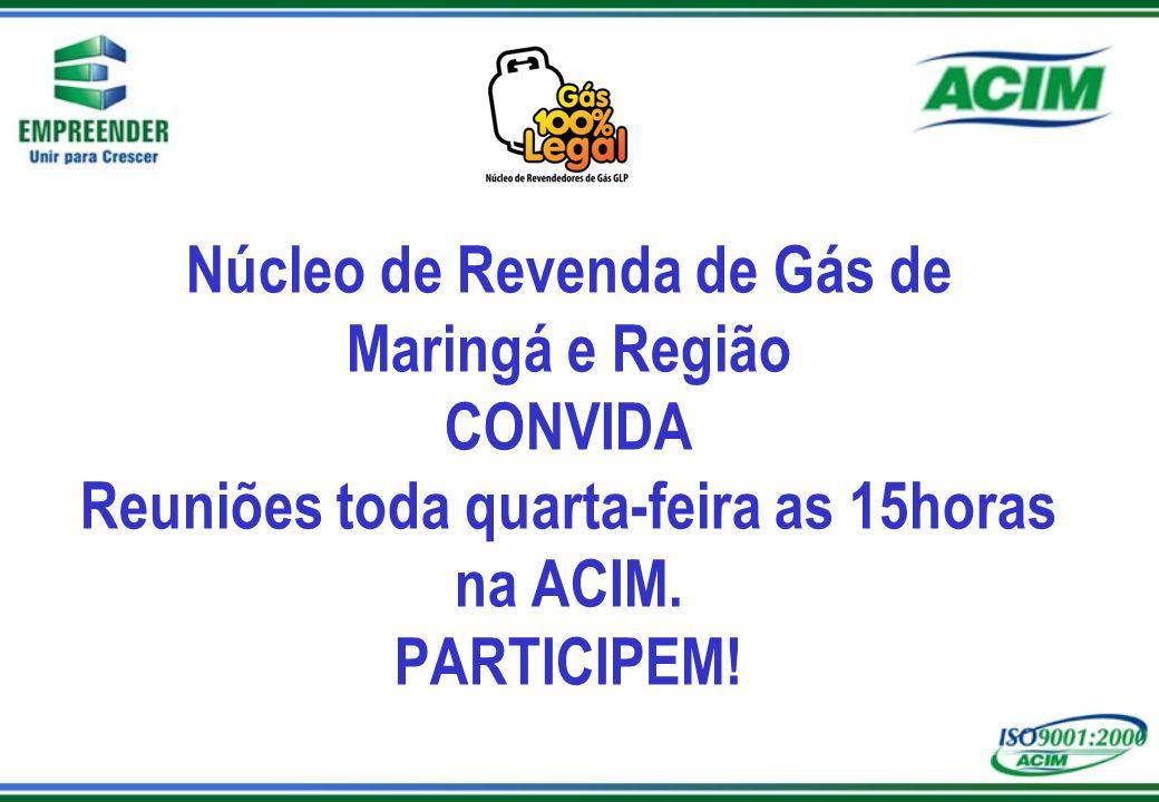 Núcleo de Revenda de Gás de Maringá e Região CONVIDA Reuniões toda quarta-feira as 15horas na ACIM. PARTICIPEM!