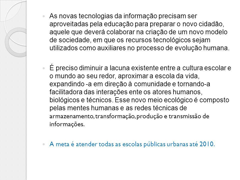 As novas tecnologias da informação precisam ser aproveitadas pela educação para preparar o novo cidadão, aquele que deverá colaborar na criação de um