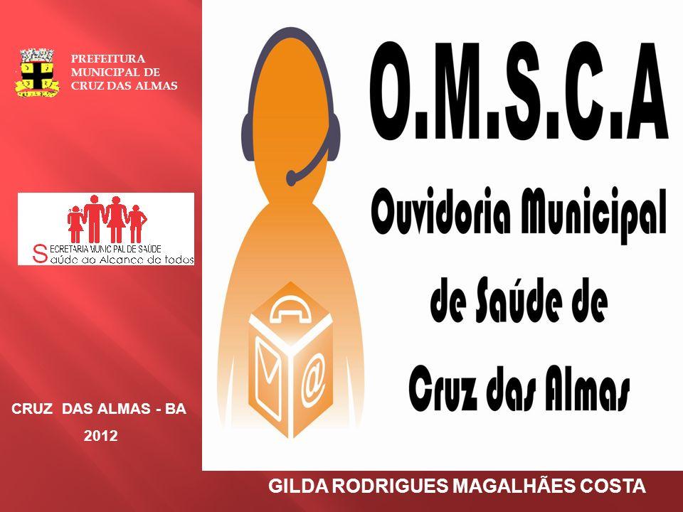 GILDA RODRIGUES MAGALHÃES COSTA PREFEITURA MUNICIPAL DE CRUZ DAS ALMAS CRUZ DAS ALMAS - BA 2012