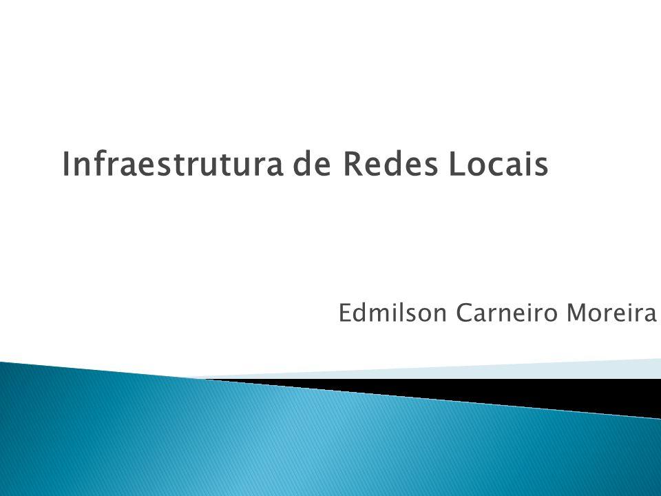 Edmilson Carneiro Moreira Infraestrutura de Redes Locais