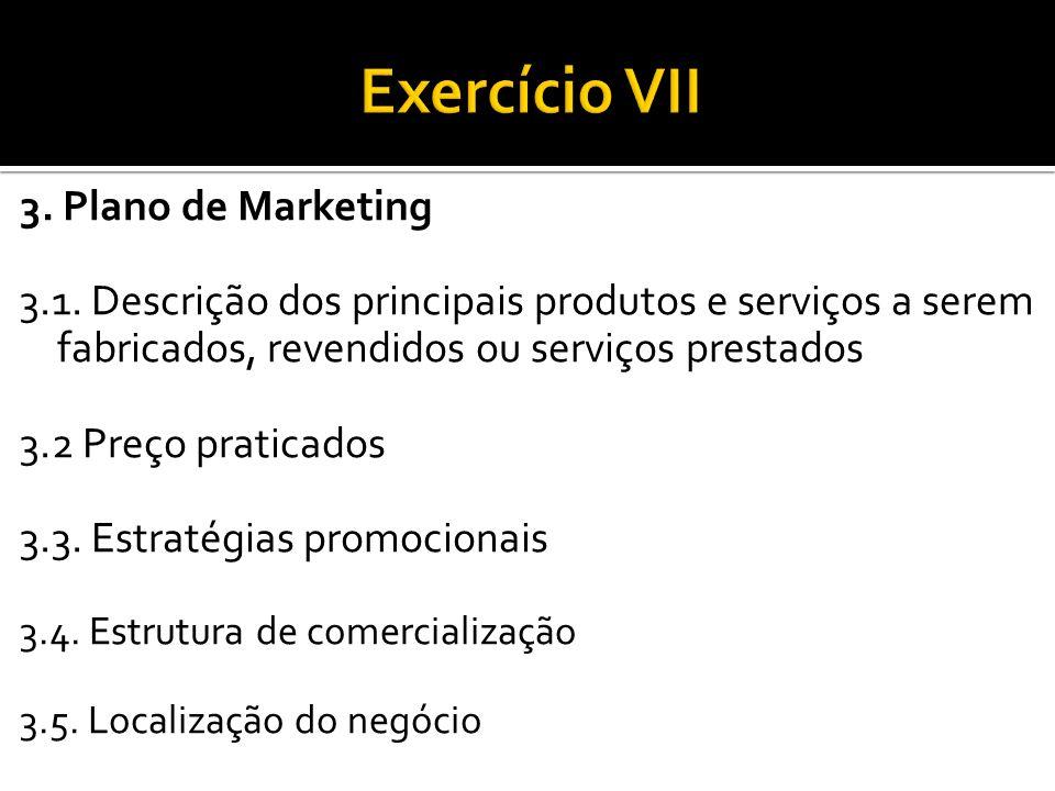 3. Plano de Marketing 3.1. Descrição dos principais produtos e serviços a serem fabricados, revendidos ou serviços prestados 3.2 Preço praticados 3.3.