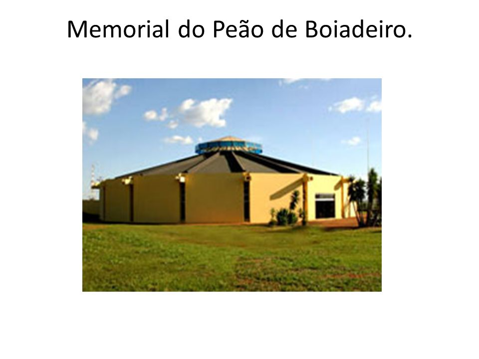 Memorial do Peão de Boiadeiro.