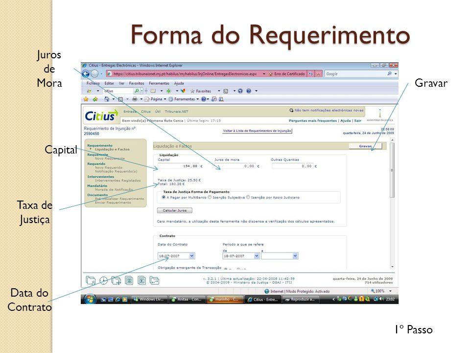 Forma do Requerimento Forma do Requerimento Juros de Mora Taxa de Justiça Data do Contrato Capital Gravar 1º Passo