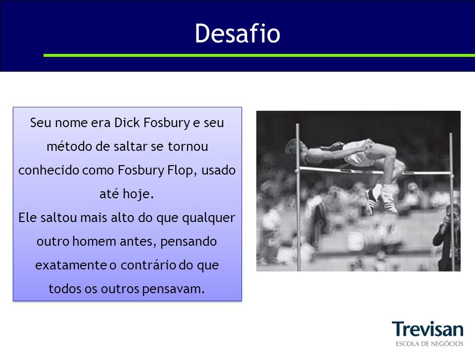 Desafio Seu nome era Dick Fosbury e seu método de saltar se tornou conhecido como Fosbury Flop, usado até hoje. Ele saltou mais alto do que qualquer o