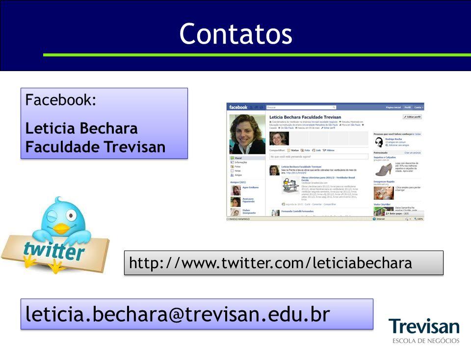 Contatos Facebook: Leticia Bechara Faculdade Trevisan Facebook: Leticia Bechara Faculdade Trevisan http://www.twitter.com/leticiabechara leticia.becha