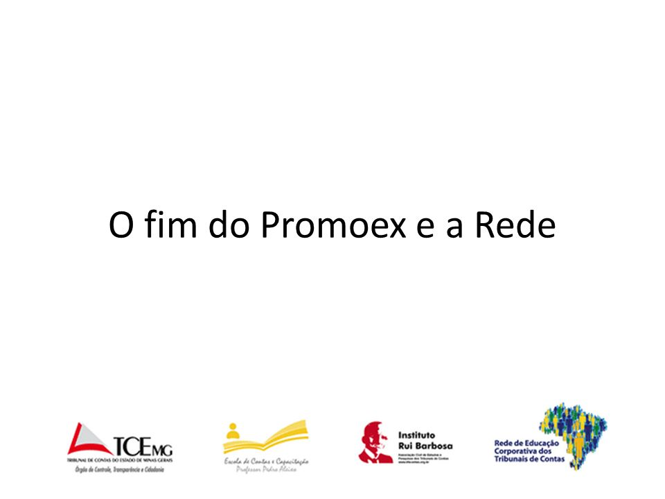 O fim do Promoex e a Rede