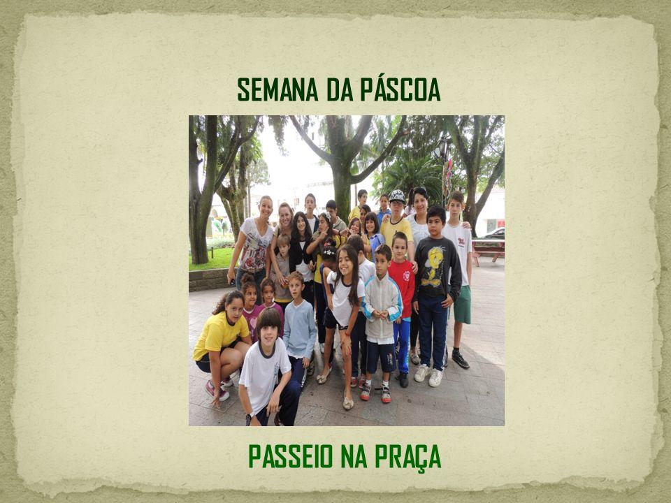 SEMANA DA PÁSCOA PASSEIO NA PRAÇA