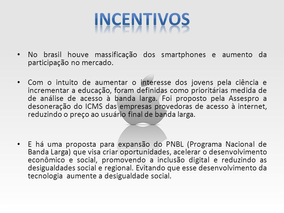 No brasil houve massificação dos smartphones e aumento da participação no mercado. Com o intuito de aumentar o interesse dos jovens pela ciência e inc