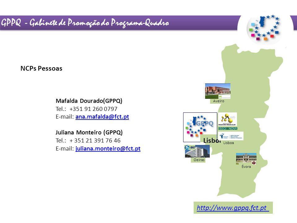 GPPQ - Gabinete de Promoção do Programa-Quadro http://www.gppq.fct.pt Lisboa Oeiras Aveiro Évora Lisboa Mafalda Dourado(GPPQ) Tel.: +351 91 260 0797 E