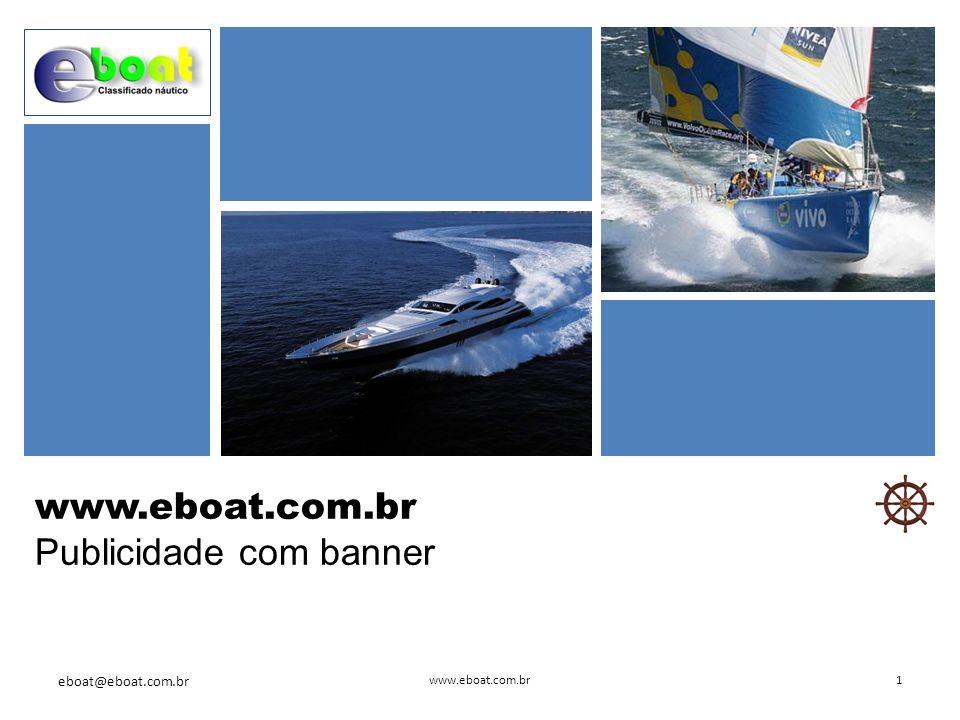 1Sobre o site 2Estatística 3Porque anunciar 4Modelos de Banner 5Como anunciar 6Contatos eboat@eboat.com.br www.eboat.com.br2