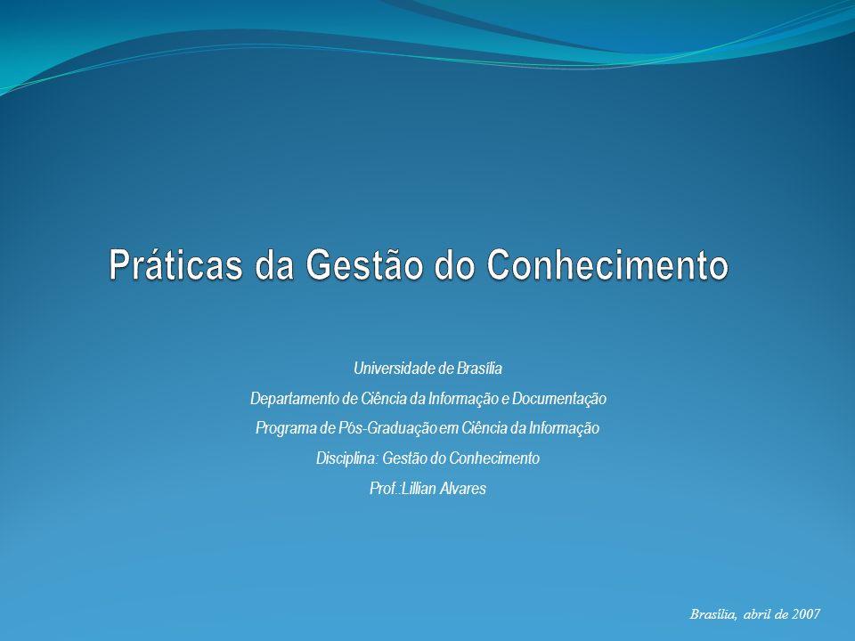 Universidade de Brasília Departamento de Ciência da Informação e Documentação Programa de Pós-Graduação em Ciência da Informação Disciplina: Gestão do