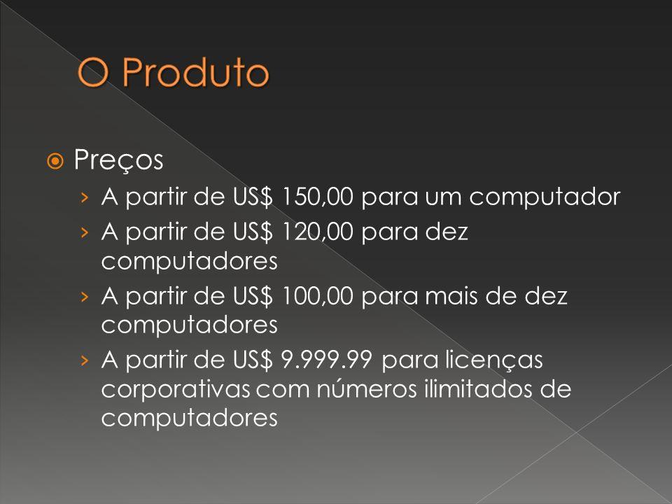 Preços A partir de US$ 150,00 para um computador A partir de US$ 120,00 para dez computadores A partir de US$ 100,00 para mais de dez computadores A p