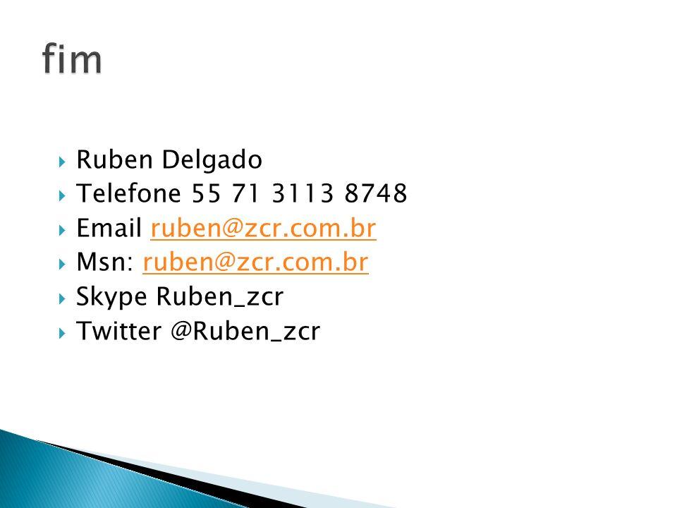 Ruben Delgado Telefone 55 71 3113 8748 Email ruben@zcr.com.brruben@zcr.com.br Msn: ruben@zcr.com.brruben@zcr.com.br Skype Ruben_zcr Twitter @Ruben_zcr