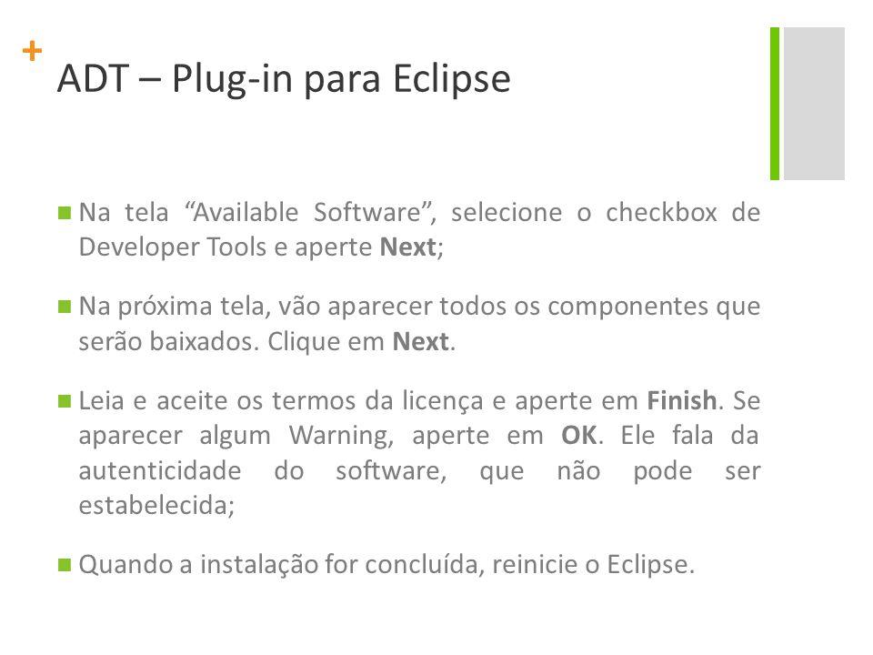 + Na tela Available Software, selecione o checkbox de Developer Tools e aperte Next; Na próxima tela, vão aparecer todos os componentes que serão baix