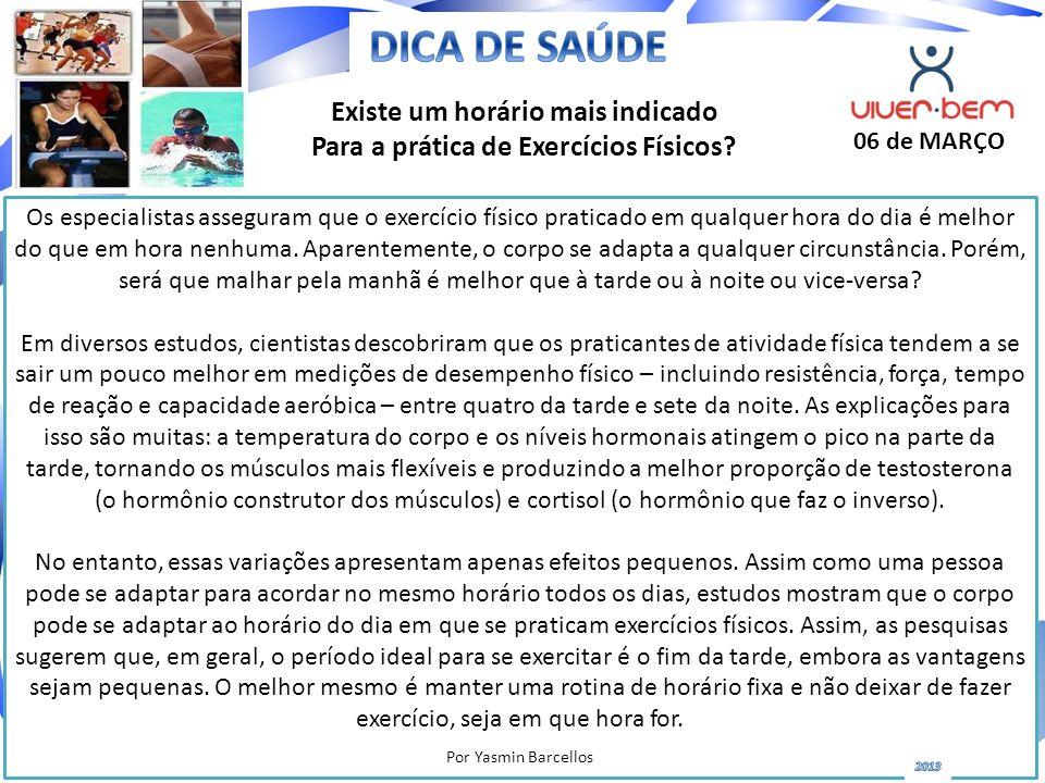 Os especialistas asseguram que o exercício físico praticado em qualquer hora do dia é melhor do que em hora nenhuma. Aparentemente, o corpo se adapta