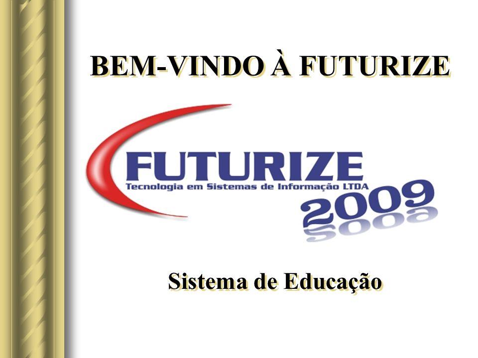 Sistema de Educação BEM-VINDO À FUTURIZE