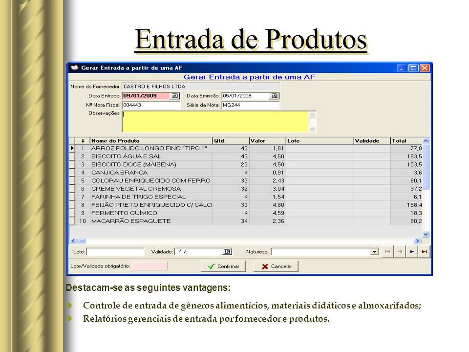 Autorização de Fornecimento Destacam-se as seguintes vantagens: Emissão de autorização de fornecimento; Relatórios gerenciais de A.F. por licitaçao, f