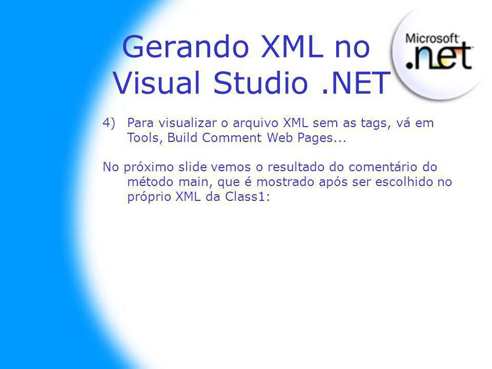 4)Para visualizar o arquivo XML sem as tags, vá em Tools, Build Comment Web Pages... No próximo slide vemos o resultado do comentário do método main,