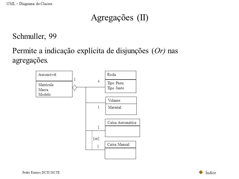Índice Pedro Ramos, DCTI/ISCTE Composições (I) As composições são um caso especial de Agregações (normalmente associações um para muitos) que representam situações em que um objecto de uma classe (composição) resulta da composição de um conjunto de objectos de outra classe (componente), e em que os componentes apenas existem no contexto da classe composição.
