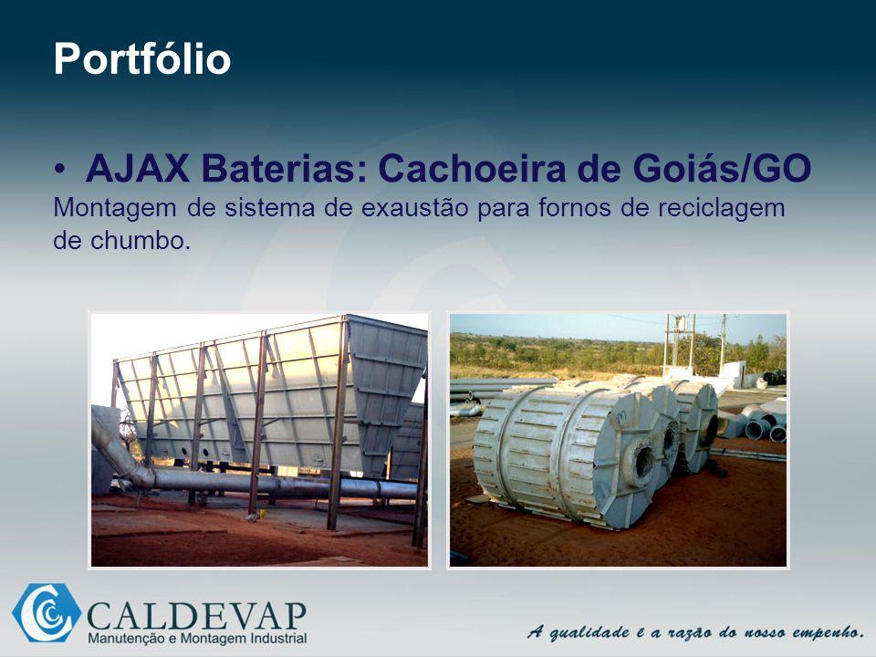 Portfólio AJAX Baterias: Cachoeira de Goiás/GO Montagem de sistema de exaustão para fornos de reciclagem de chumbo.