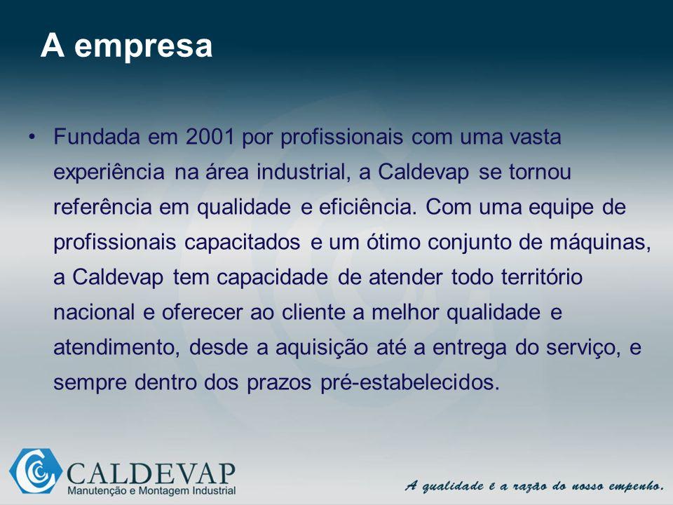 A empresa Fundada em 2001 por profissionais com uma vasta experiência na área industrial, a Caldevap se tornou referência em qualidade e eficiência. C