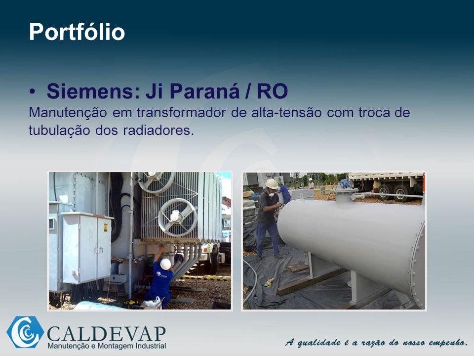 Portfólio Siemens: Ji Paraná / RO Manutenção em transformador de alta-tensão com troca de tubulação dos radiadores.