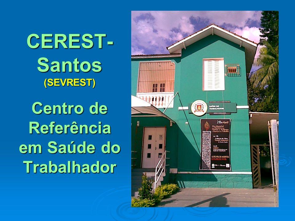 CEREST- Santos (SEVREST) Centro de Referência em Saúde do Trabalhador