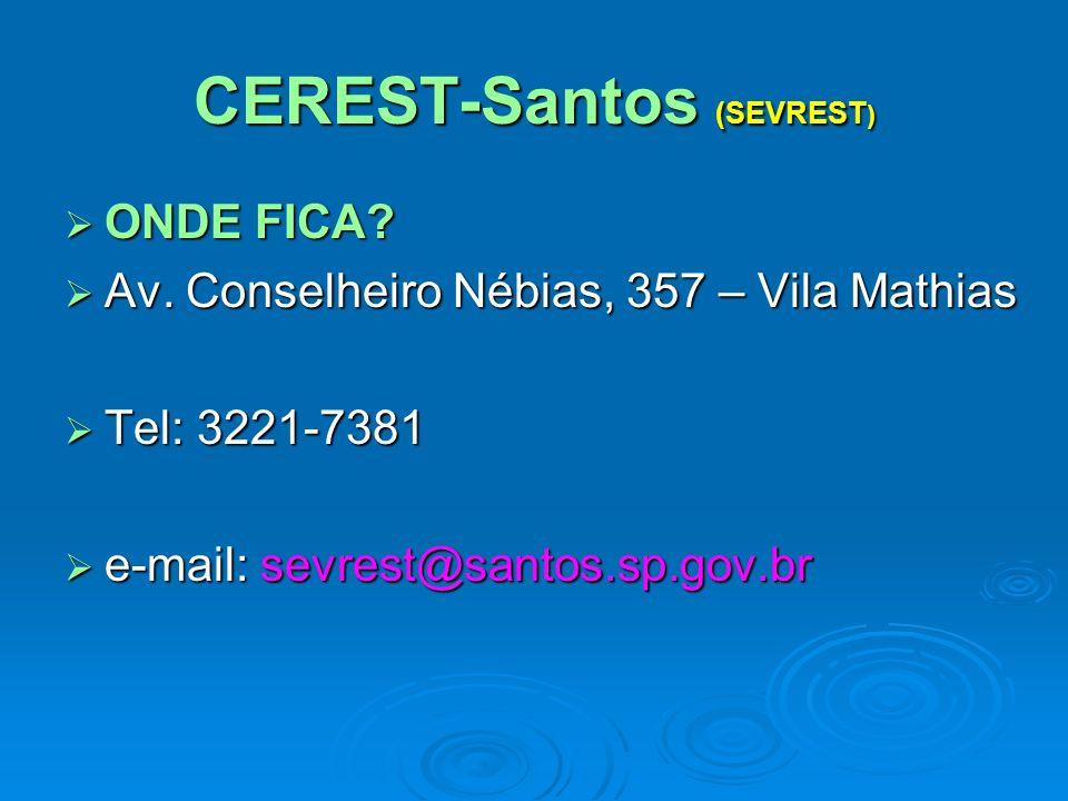 CEREST-Santos (SEVREST ) ONDE FICA.ONDE FICA. Av.