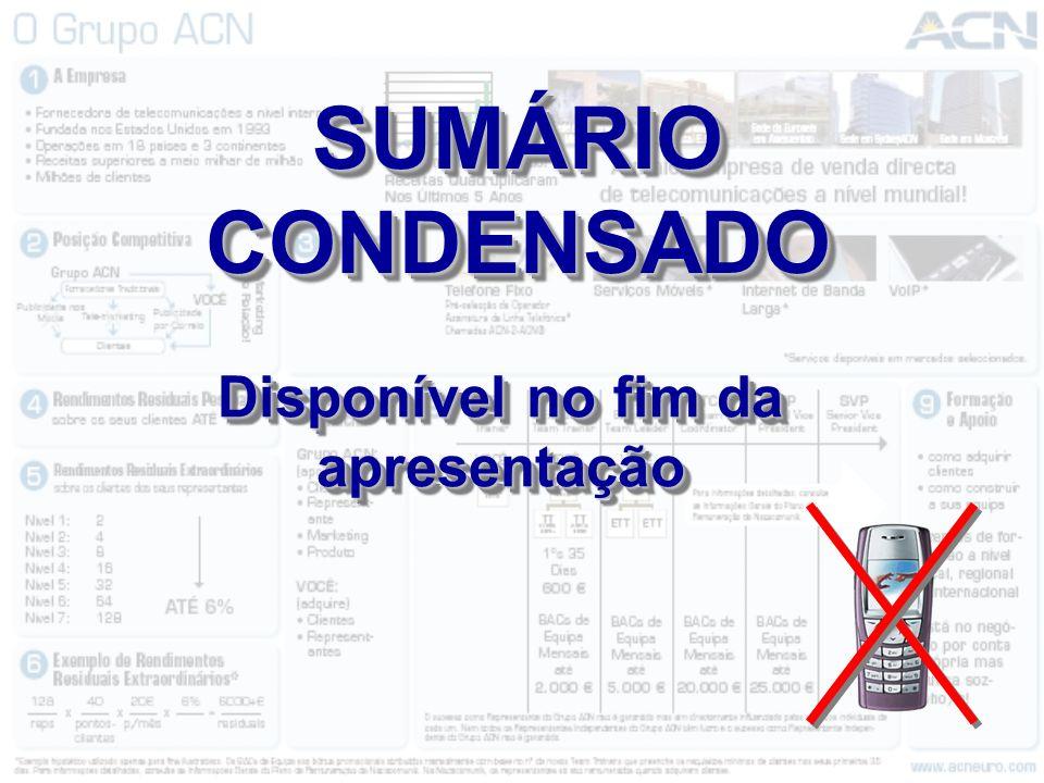 SUMÁRIO CONDENSADO Disponível no fim da apresentação